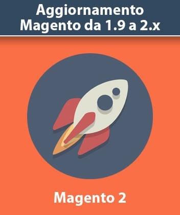 Aggiornamento Versione Magento da 1.9 a 2.x